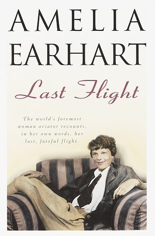 an introduction to the history of amelia earharts last flight The hardcover of the amelia earhart's shoes: is the mystery solved by thomas f king,  amelia earhart's last flight  provide a fascinating introduction.