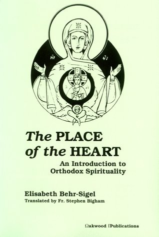 The Place Of The Heart by Elisabeth Behr-Sigel