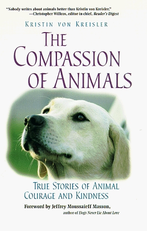 The Compassion of Animals: True Stories of Animal Courage and Kindness