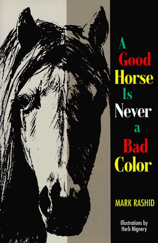 A Good Horse Is Never a Bad Color by Mark Rashid