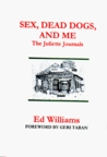 Sex, Dead Dogs, And Me: The Juliette Journals