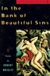 In the Bank of Beautiful Sins: Poems