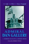 Admiral Dan Gallery: The Life and Wit of a Navy Original