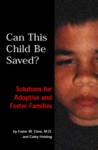 Can This Child Be Saved?: Solutions for Adoptive and Foster Families
