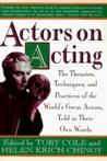Actors on Acting: The Theories, Techniques, and Practices of the World's Great Actors, Told in Thir Own Words (Actors on Acting)