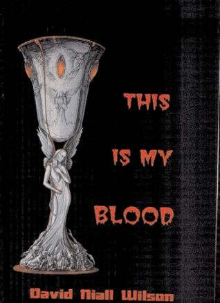 This is My Blood by David Niall Wilson