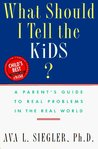 What Should I Tell the Kids?: A Parent's Guide to Real Problems in the Real World