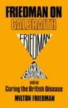 On Galbraith, and on Curing the British Disease