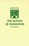 Power of Awareness: New Edition Incorporating Neville's Later Notes