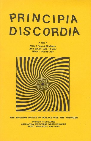 Principia Discordia ● Or ● How I Found Goddess and What I Did... by Gregory  Hill