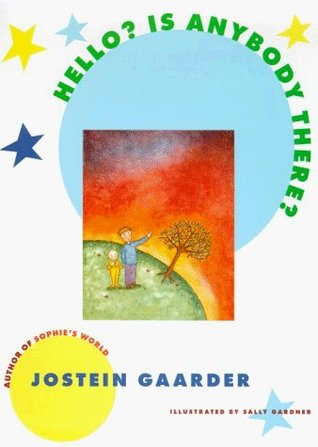 Hello? Is Anybody There? by Jostein Gaarder