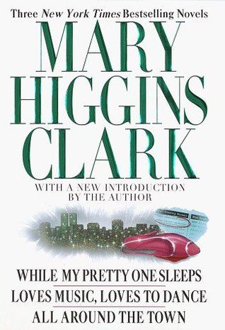While My Pretty One Sleeps / Loves Music, Loves to Dance / Al... by Mary Higgins Clark