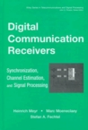Digital Communication Receivers, Volume 2: Synchronization, Channel Estimation, and Signal Processing