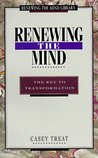 Renewing the Mind: The Key to Transformation