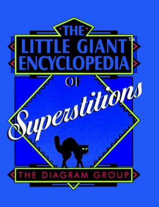 The Little Giant® Encyclopedia of Superstitions by Diagram Group
