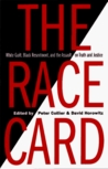 The Race Card: White Guilt, Black Resentment & the Assault on Truth & Justice