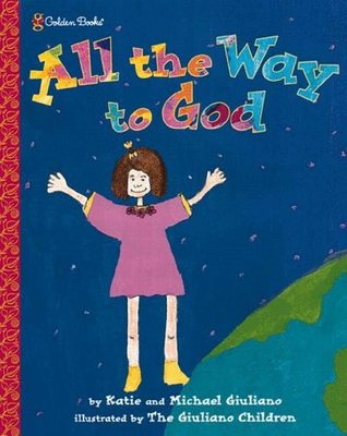 All the Way to God by Katie Giuliano