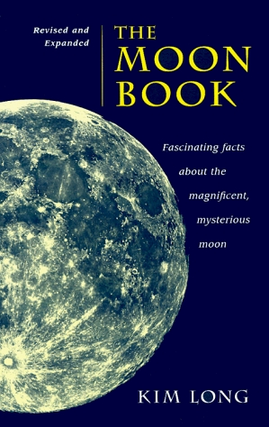 The Moon Book: Fascinating Facts about the Magnificent Mysterious Moon