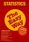 Statistics the Easy Way Statistics the Easy Way (Barron's E-Z)