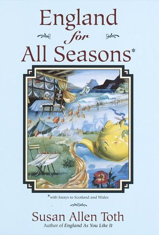 England For All Seasons by Susan Allen Toth
