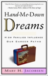Hand-Me-Down Dreams: How Families Influence Our Career Paths and How We Can Reclaim Them