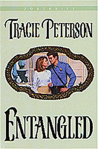 Entangled by Tracie Peterson