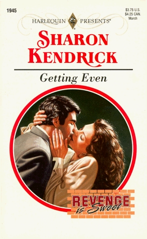 Getting Even (Harlequin Presents, #1945) by Sharon Kendrick
