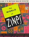 The World of Zines: Guide to the Independent Magazine Revolution