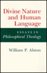 Divine Nature And Human Language: Essays In Philosophical Theology