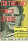 Ten Thousand Public Enemies