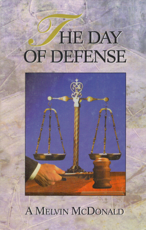 The Day of Defense by A. Melvin McDonald