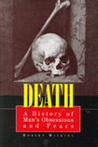 Death: A History of Man's Obsessions and Fears