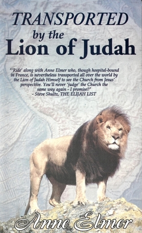 Transported By The Lion Of Judah by Anne Elmer