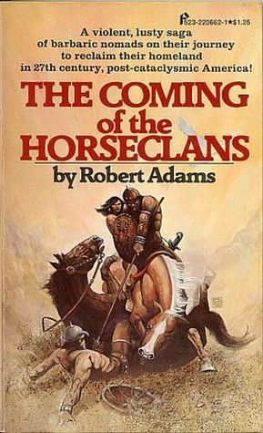 The Coming of the Horseclans by Robert   Adams