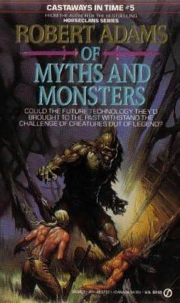 Of Myths and Monsters by Robert   Adams