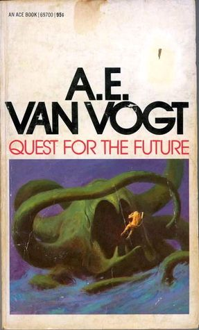 Quest For The Future by A.E. van Vogt