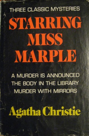 Three Classic Mysteries Starring Miss Marple: A Murder is Announced /The Body in the Library / Murder With Mirrors (Miss Marple anthology)