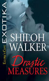 Drastic Measures by Shiloh Walker
