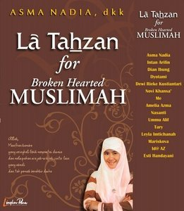 La Tahzan for Broken Hearted Muslimah by Asma Nadia