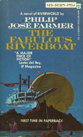 The Fabulous Riverboat by Philip José Farmer