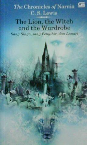 The Lion, the Witch and the Wardrobe (Sang Singa, Sang Penyih... by C.S. Lewis