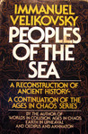 Peoples of the Sea : A Reconstruction of Ancient History-A Continuation of the Ages in Chaos Series (Ages in Chaos series, #2)