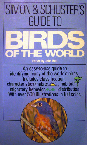 Simon & Schuster's Guide to Birds of the World by John Bull