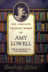 Complete Poetical Works of Amy Lowell