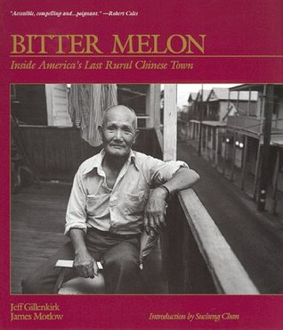 Bitter Melon: Stories from the Last Rural Chinese Town in America