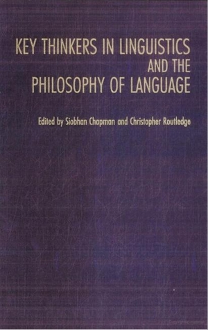 Key Thinkers in Linguistics and the Philosophy of Language by Siobhan Chapman