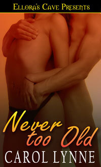 Never Too Old by Carol Lynne