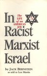 The Life Of An American Jew In Racist, Marxist Israel by Jack Bernstein