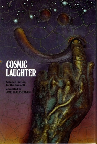 Cosmic Laughter; Science Fiction for the Fun of It by Joe Haldeman