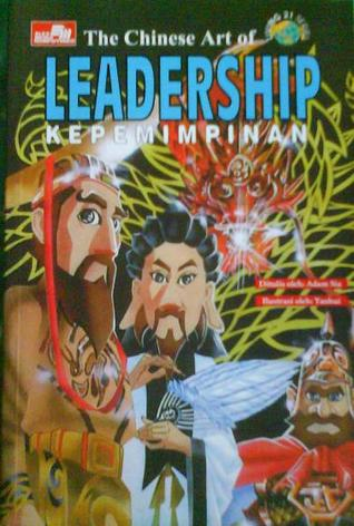 The Chinese Art of Leadership - Kepemimpinan by Adam Sia